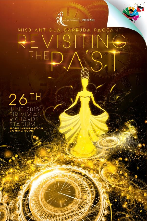 '''''''''Miss Antigua Barbuda Pageant 2015 - Revisiting the Past'''''''''