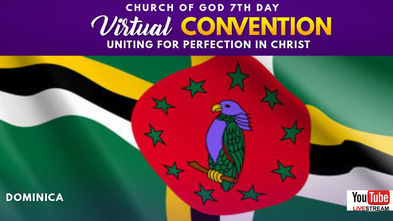 Church of God 7th Day - Virtual Convention - Uniting for Perfection in Christ (28th July 2020)